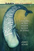 Rowing After The White Whale: A Crossing Of The