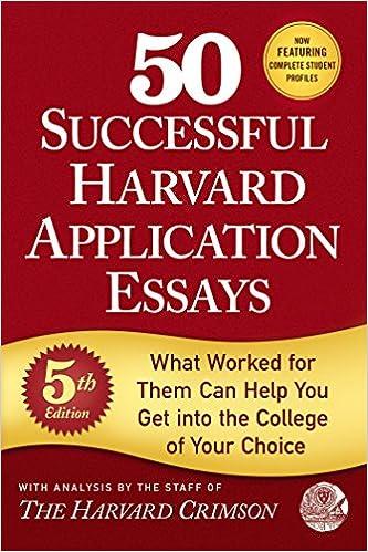 50 successful harvard application essays read online