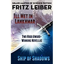Ill Met in Lankhmar and Ship of Shadows: Two Novellas