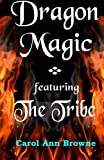 Dragon Magic - Featuring the Tribe, Carol Browne, 1493594281