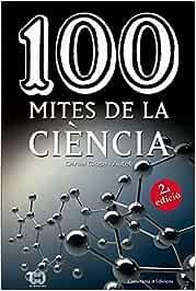 100 Mites De La Ciència (De 100 en 100): Amazon.es: Closa