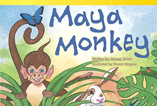 Teacher Created Materials - Literary Text: Maya Monkey - Grade 1 - Guided Reading Level F