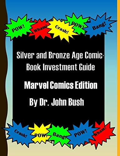 (Silver and Bronze Age Comic-Book Investment Guide: Marvel Comics Edition)