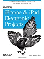 Building iPhone and iPad Electronic Projects Front Cover