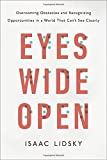 img - for Eyes Wide Open: Overcoming Obstacles and Recognizing Opportunities in a World That Can't See Clearly book / textbook / text book