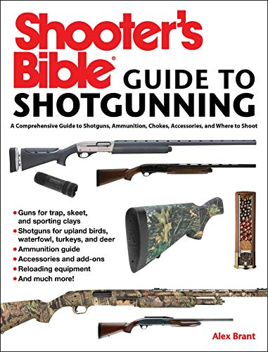 Pdf Outdoors Shooter's Bible Guide to Sporting Shotguns: A Comprehensive Guide to Shotguns, Ammunition, Chokes, Accessories, and Where to Shoot
