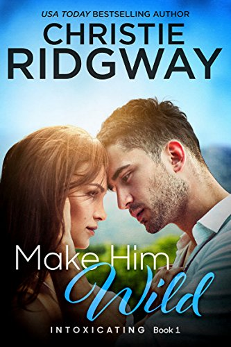 MAKE HIM WILD, by USA Today bestselling author Christie Ridgway, is the first book in the intoxicating trilogy set in California's beautiful wine country.