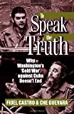 To Speak the Truth, Fidel Castro and Ernesto Che Guevara, 0873486331