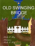 Old Swinging Bridge, Melba L. May, 1432772295