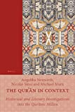 The Qur'an in Context : Historical and Literary Investigations into the Qur'anic Milieu, Neuwirth, Angelika and Sinai, Nicolai, 9004211012