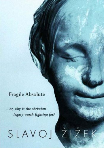 The Fragile Absolute: Or, Why the Christian Legacy is Worth Fighting For