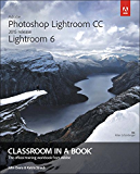 Adobe Photoshop Lightroom CC (2015 release) / Lightroom 6 Classroom in a Book (English Edition)