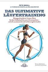 Das ultimative Läufertraining: Maßgeschneiderte Fitness-Pläne für den Hobbyläufer bis zum Ultramarathon - schnell, ausdauernd und verletzungsfrei laufen Hardcover