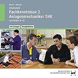 Fachkenntnisse 2 Anlagenmechaniker SHK - Arbeitsheft mit eingetragenen Lösungen auf CD