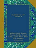 img - for To please his wife Volume 1 book / textbook / text book