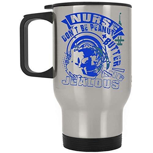 Best Gift For Nurses Travel Mug, Nurse Don't Be Peanut Butter Mug, Great For Travel Or Camping (Travel Mug - Silver)]()