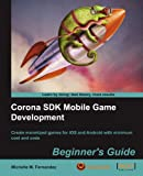 Corona SDK Mobile Game Development, Michelle M. Fernandez, 1849691886