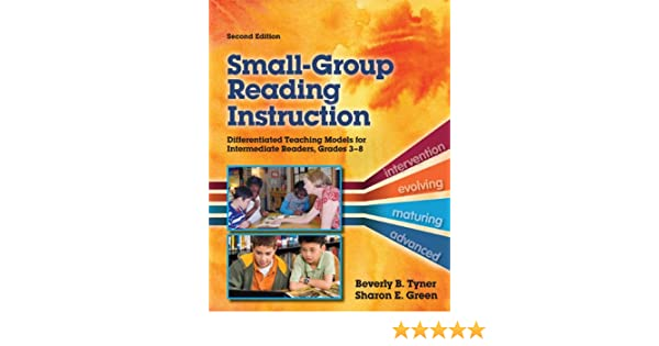 Small-Group Reading Instruction: Differentiated Teaching Models for Intermediate Readers, Grades 3-8