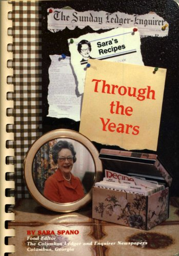 Through the Years: Sara's Recipes from The Columbus, Georgia Ledger and Enquirer Newspapers (Sara Spano, Food (Plastic Ledger)
