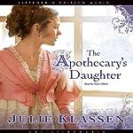 Apothecary's Daughter   Julie Klassen