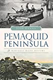 Pemaquid Peninsula:: A Midcoast Maine History (Brief History)