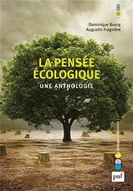 La pensée écologique. Une anthologie par Dominique Bourg