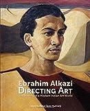 img - for Ebrahim Alkazi Directing Art: The Making of a Modern Indian Art World book / textbook / text book