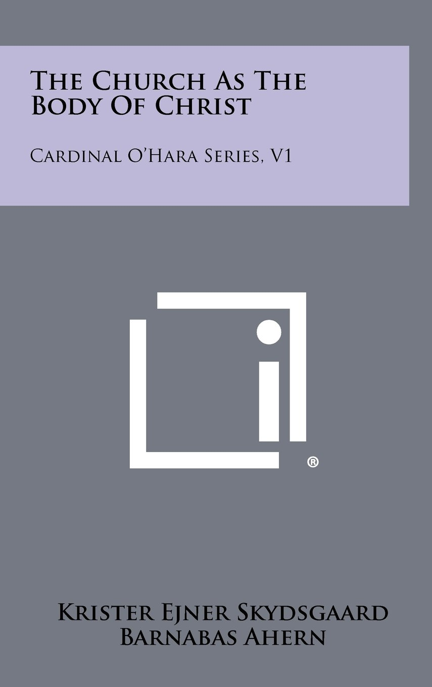 Download The Church as the Body of Christ: Cardinal O'Hara Series, V1 pdf