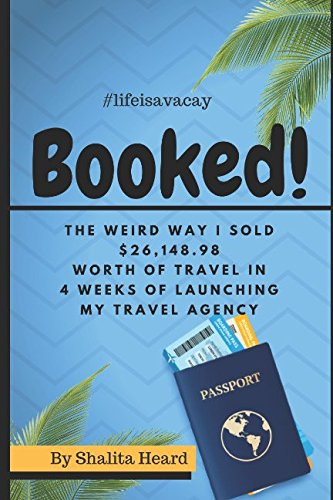 Booked   The Weird Way I Sold  26 148 98 Worth Of Travel In 4 Weeks Of Launching My Travel Agency