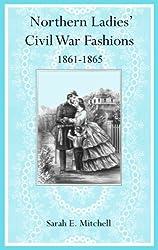 Northern Ladies' Civil War Fashions 1861-1865