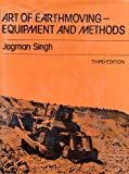 Art of Earthmoving : Equipment and Methods, Singh, Jagman, 9061914760