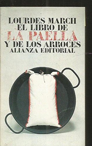 El Libro De LA Paella Y De Los Arroces by Alianza Editorial Sa