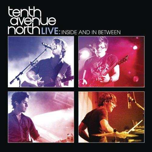 Tenth Avenue North Live: Insid...