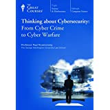 Thinking about Cybersecurity: From Cyber Crime to Cyber Warfare