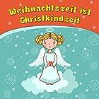 Weihnachtszeit ist Christkindzeit Hörbuch von Bettina Barth Gesprochen von: Bettina Barth