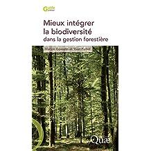 Mieux intégrer la biodiversité dans la gestion forestière (Guide pratique) (French Edition)