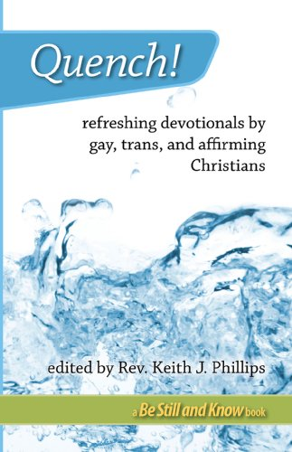 Quench! refreshing devotionals by gay, trans, and affirming Christians