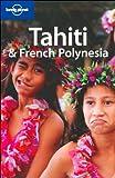 Tahiti and French Polynesia, Becca Blond and Celeste Brash, 1740599985