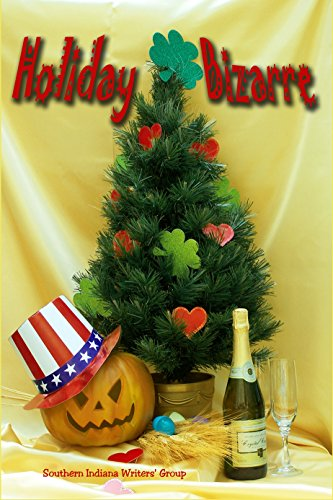 Holiday Bizarre (Indian Creek Anthology Series Book - Holidays Bizarre