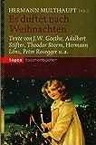 Es duftet nach Weihnachten: Texte von J. W. Goethe, Adalbert Stifter, Theodor Storm, Hermann Löns, Peter Rosegger u. a. (Topos Taschenbücher)