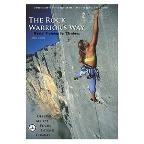 The Rock Warrior's Way: Mental Training for Climbers ()
