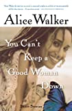 You Can't Keep a Good Woman Down, Alice Walker, 015602862X
