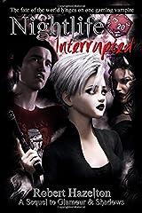 Nightlife Interrupted (Glamour & Shadows) (Volume 2) Paperback