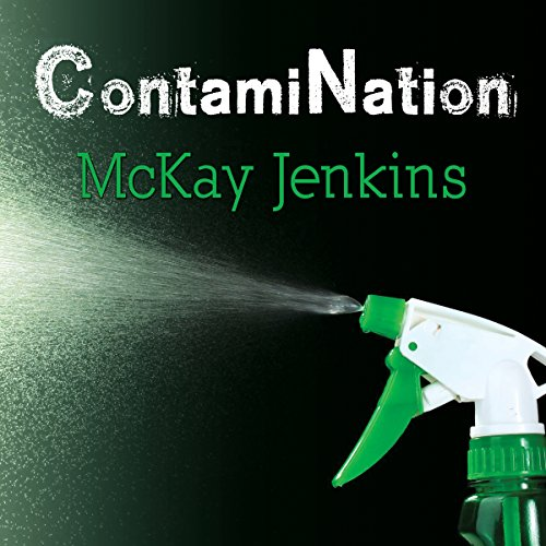 ContamiNation: My Quest to Survive in a Toxic World