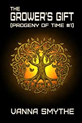 The Grower's Gift (Progeny of Time #1)