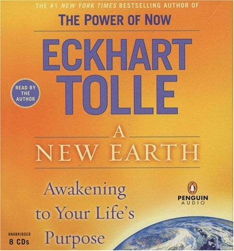 A New Earth: Awakening to Your Life's Purpose by Penguin Audio