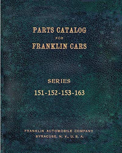 Part Catalog for Franklin Cars  Series 151 - 152 - 153 - 163 ()