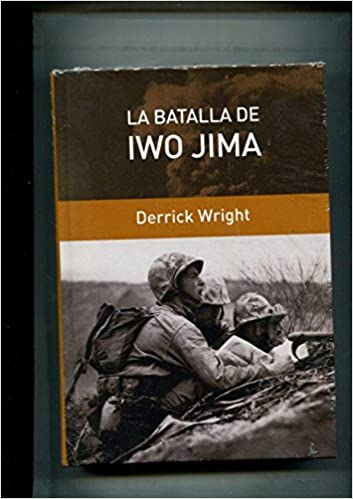 Grandes Batallas: La batalla de Iwo Jima: Amazon.es: Derrick ...