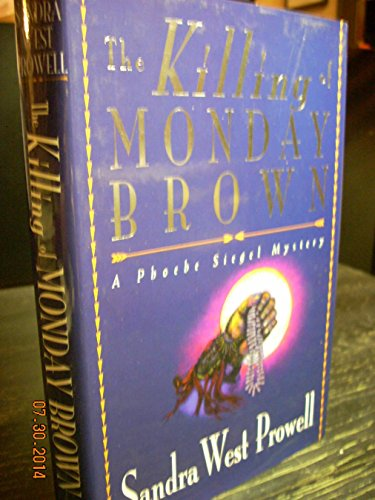 The Killing of Monday Brown: A Phoebe Siegel Mystery