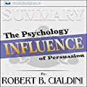 Summary: Influence: The Psychology of Persuasion Audiobook by Readtrepreneur Publishing Narrated by Donna Lorenz Motta